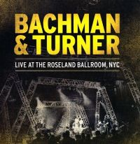 "Bachman & Turner - Live At The Roseland Ballroom, NYC 12"" Vinyl - [RSD 2014 Ltd. Ed.] *"